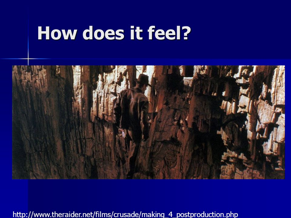 How does it feel http://www.theraider.net/films/crusade/making_4_postproduction.php