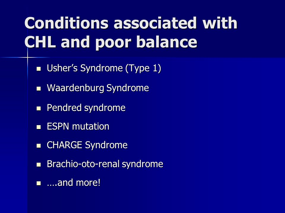 Conditions associated with CHL and poor balance