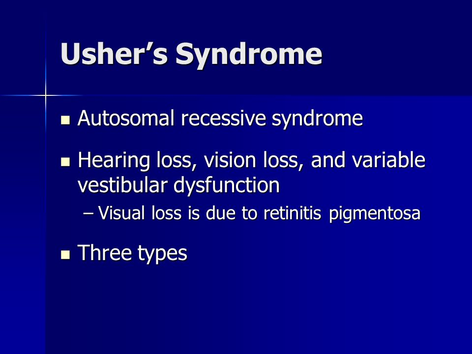 Usher's Syndrome Autosomal recessive syndrome