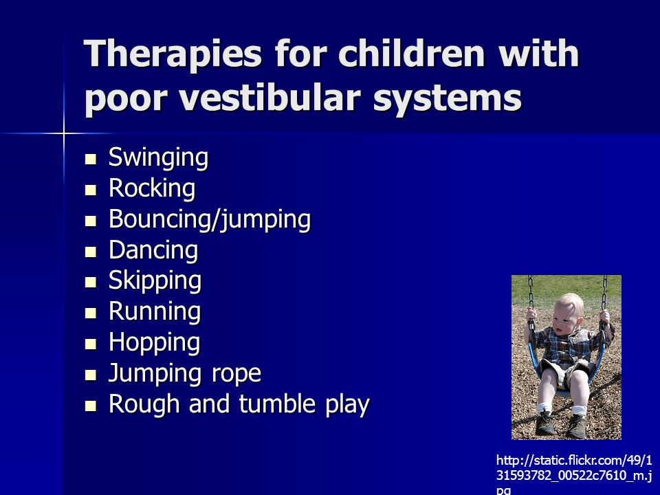 Therapies for children with poor vestibular systems