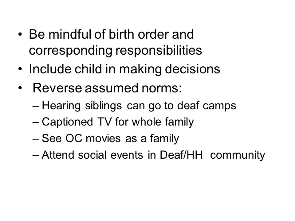 Be mindful of birth order and corresponding responsibilities