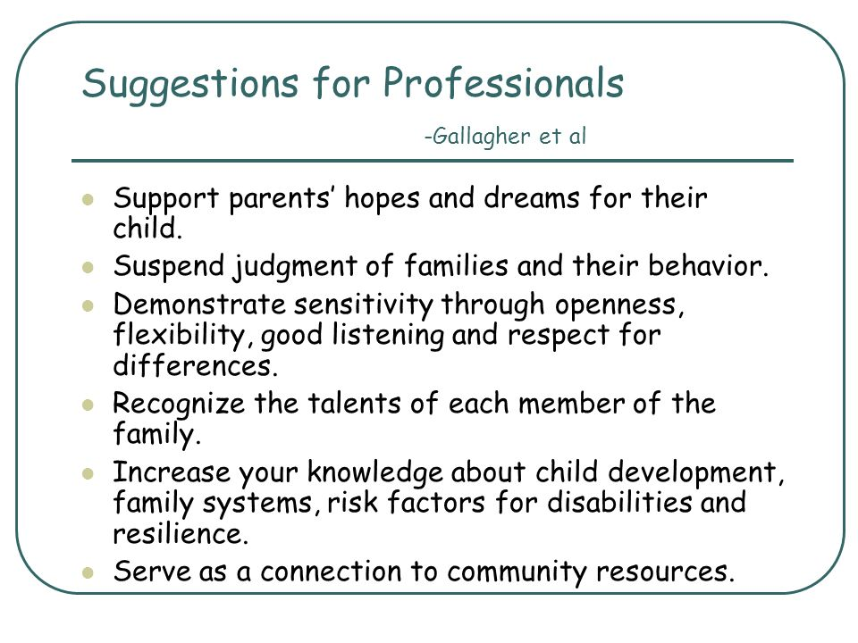 Suggestions for Professionals -Gallagher et al