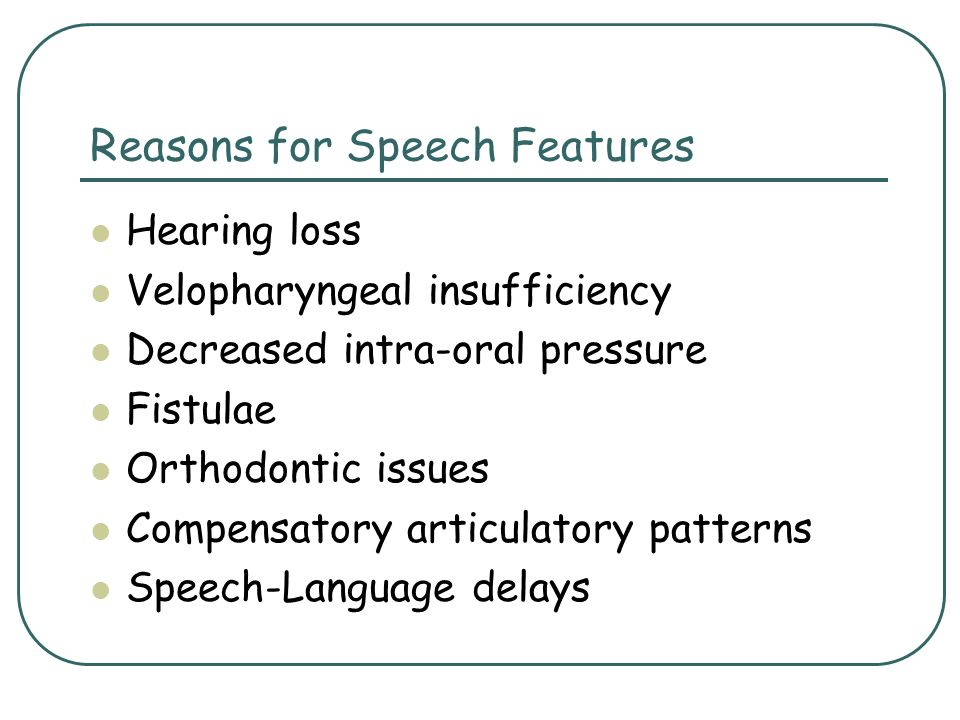 Reasons for Speech Features