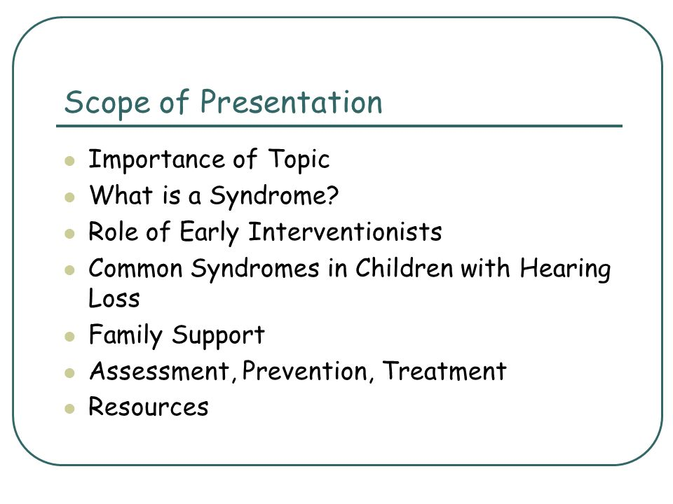 Scope of Presentation Importance of Topic What is a Syndrome