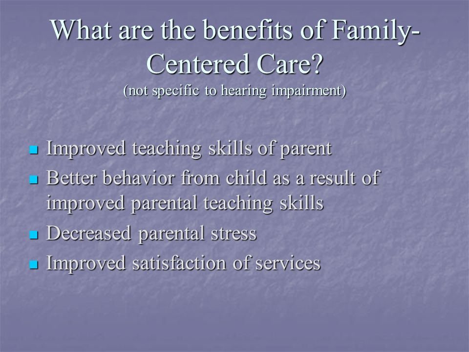 What are the benefits of Family-Centered Care