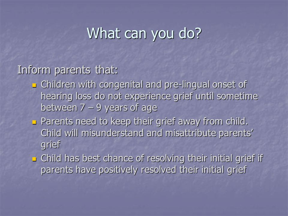 What can you do Inform parents that: