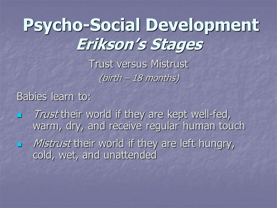 Psycho-Social Development Erikson's Stages
