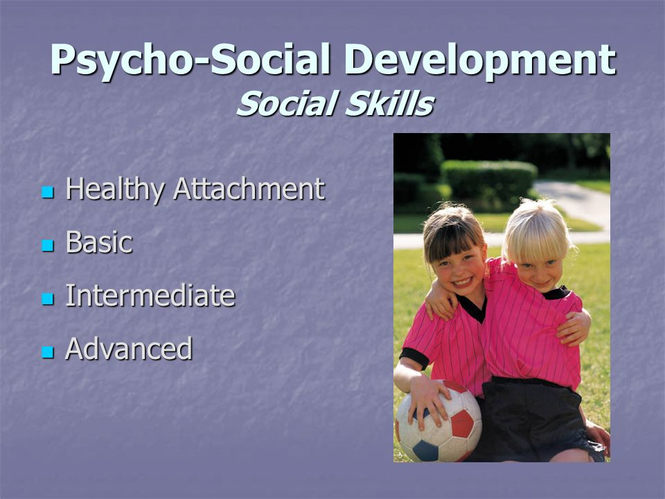 Psycho-Social Development Social Skills