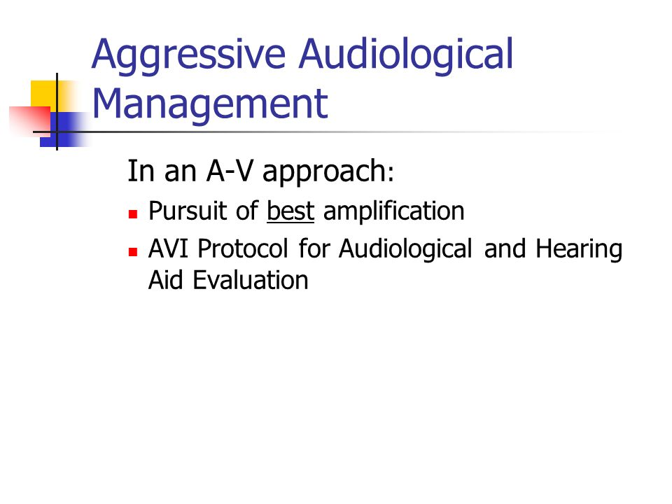 Aggressive Audiological Management