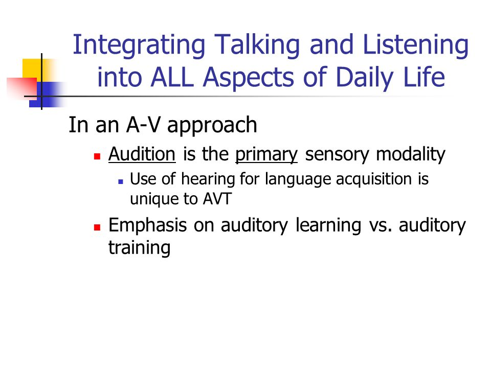 Integrating Talking and Listening into ALL Aspects of Daily Life