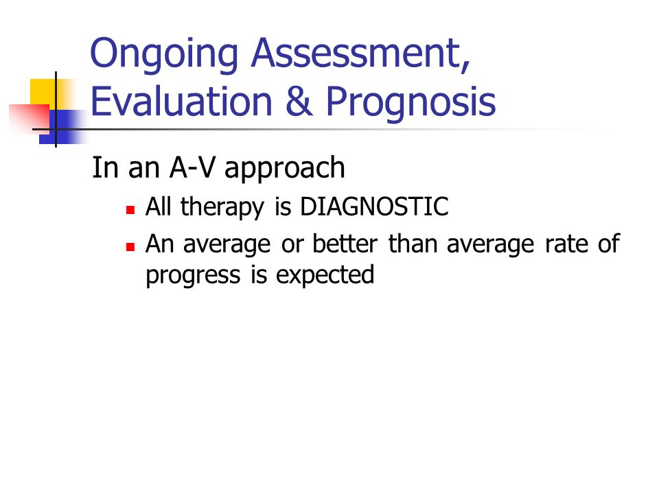 Ongoing Assessment, Evaluation & Prognosis