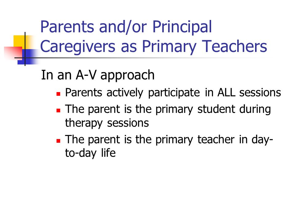 Parents and/or Principal Caregivers as Primary Teachers