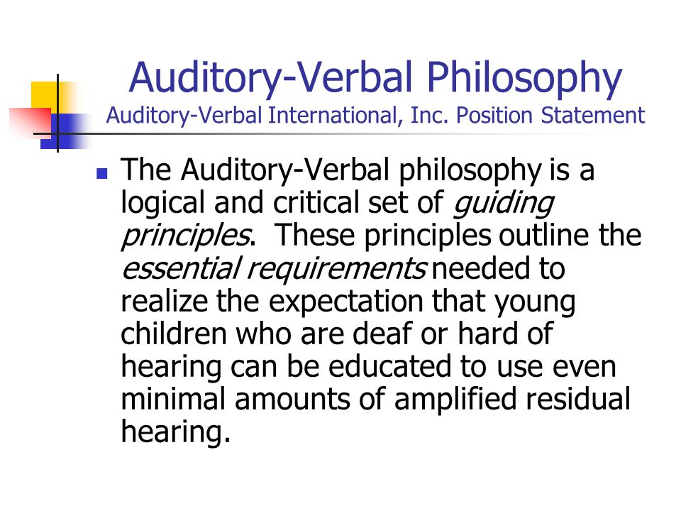 Auditory-Verbal Philosophy Auditory-Verbal International, Inc