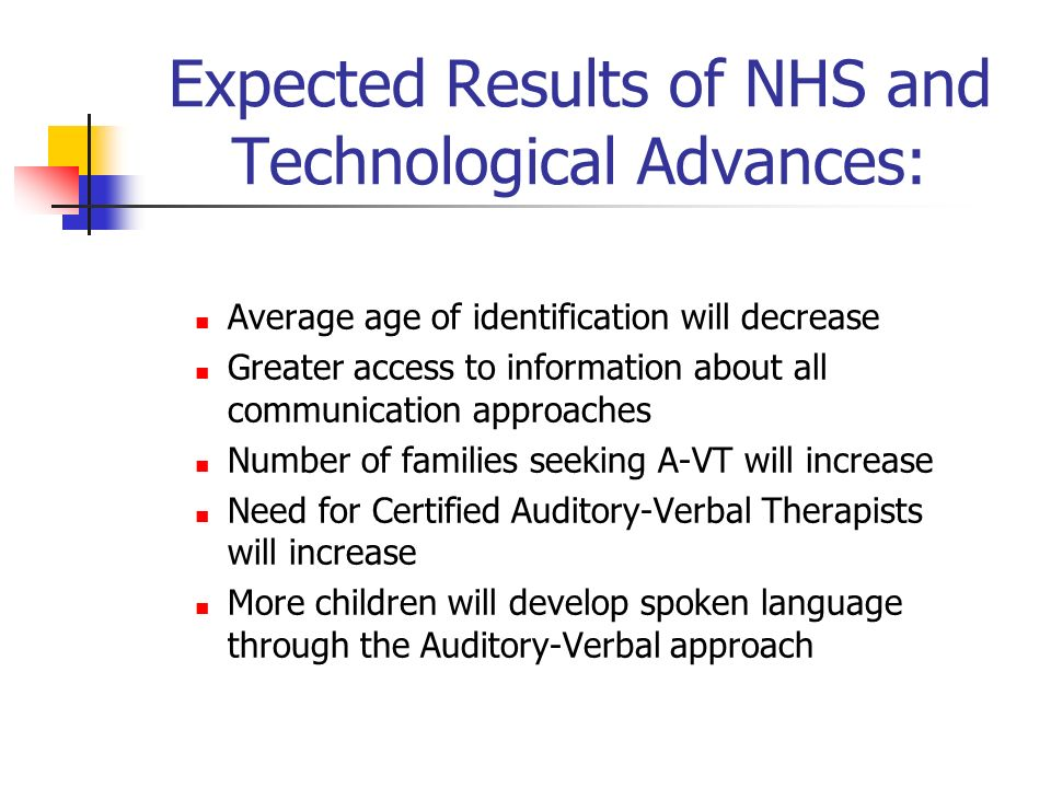 Expected Results of NHS and Technological Advances: