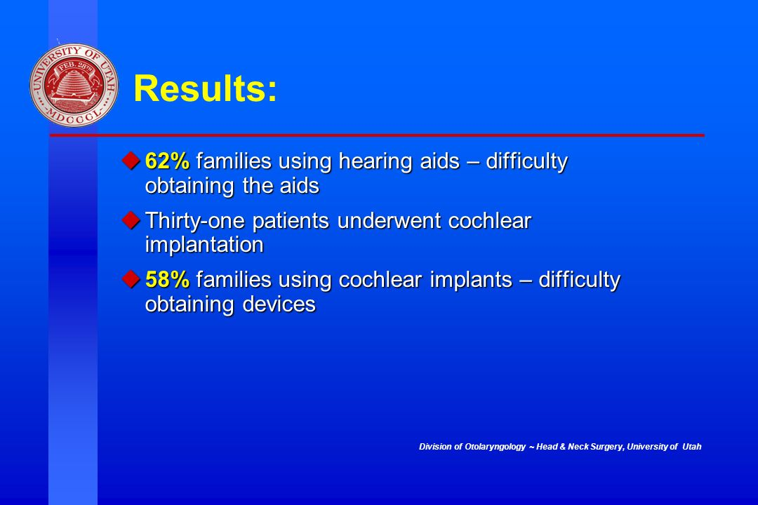 Results: 62% families using hearing aids – difficulty obtaining the aids. Thirty-one patients underwent cochlear implantation.