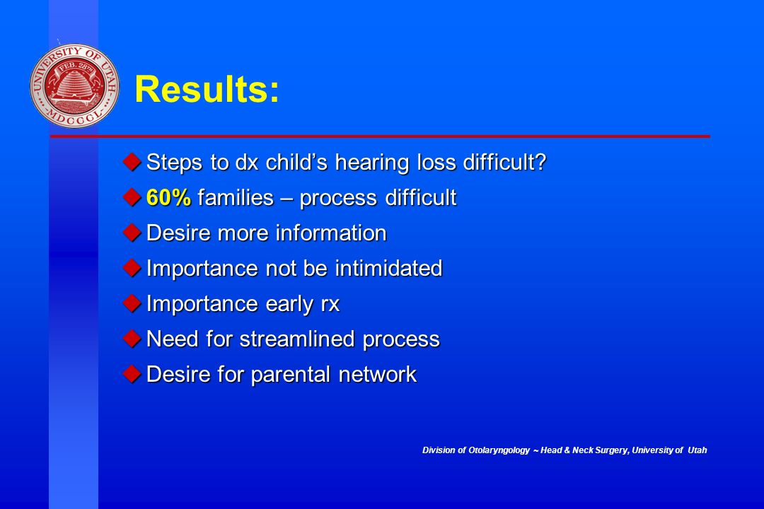 Results: Steps to dx child's hearing loss difficult
