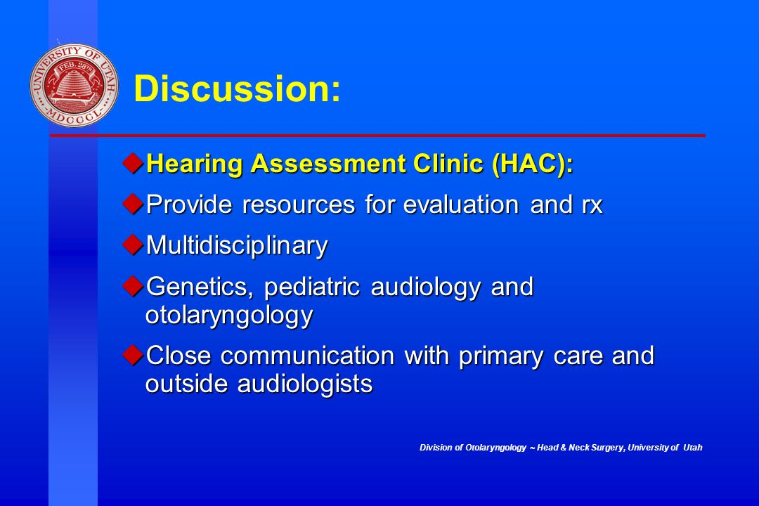 Discussion: Hearing Assessment Clinic (HAC):