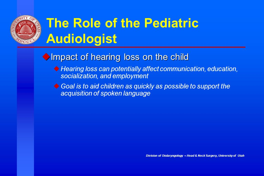 The Role of the Pediatric Audiologist