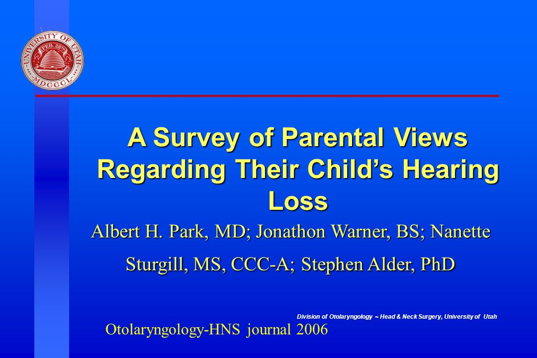 A Survey of Parental Views Regarding Their Child's Hearing Loss