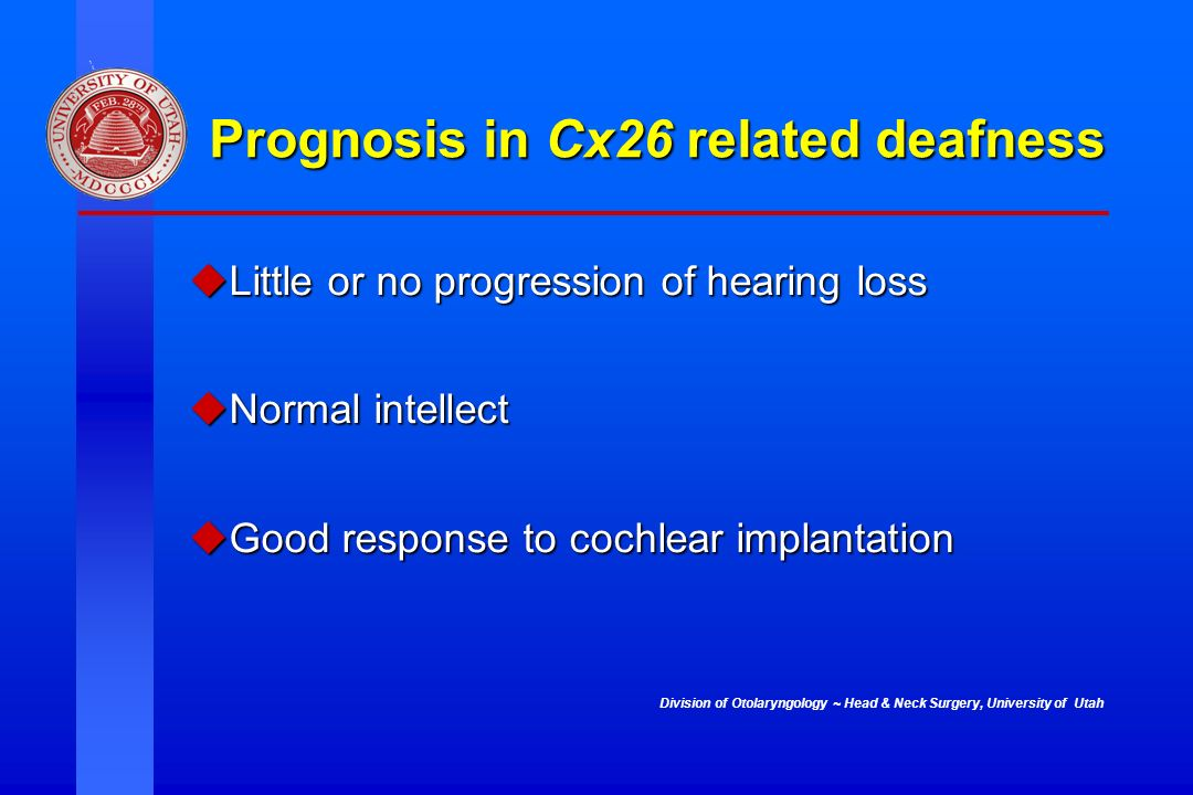 Prognosis in Cx26 related deafness