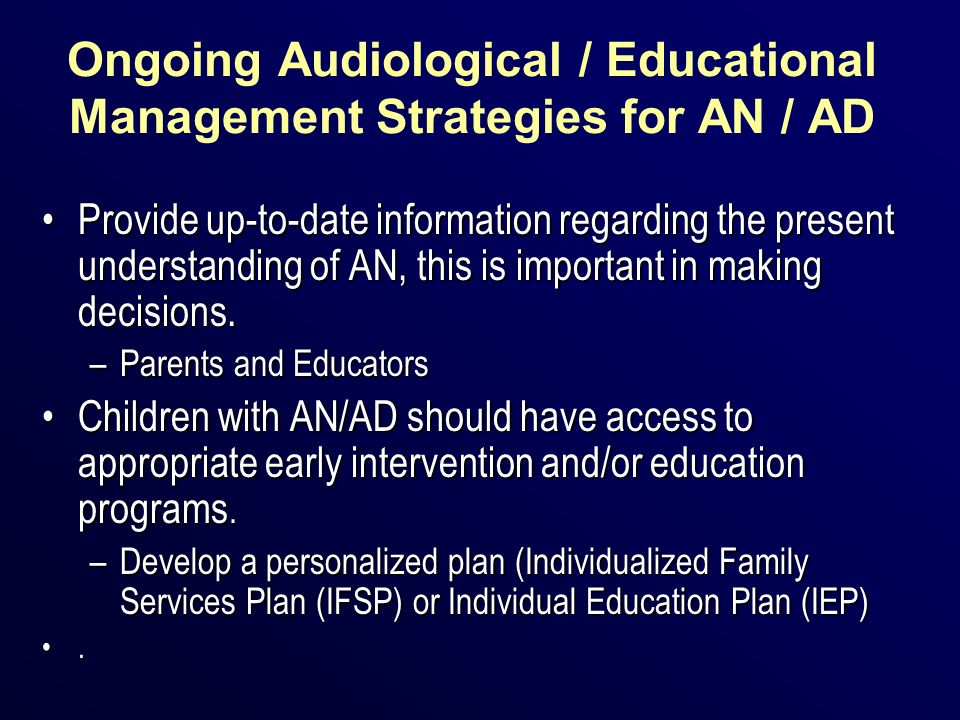Ongoing Audiological / Educational Management Strategies for AN / AD