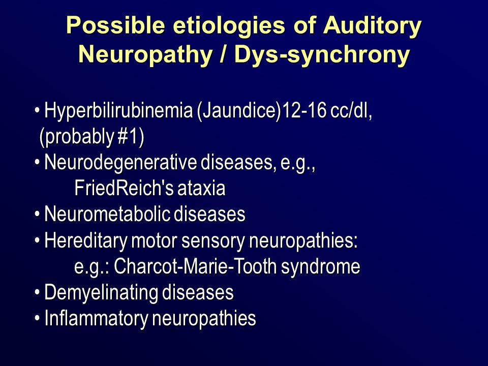 Possible etiologies of Auditory Neuropathy / Dys-synchrony