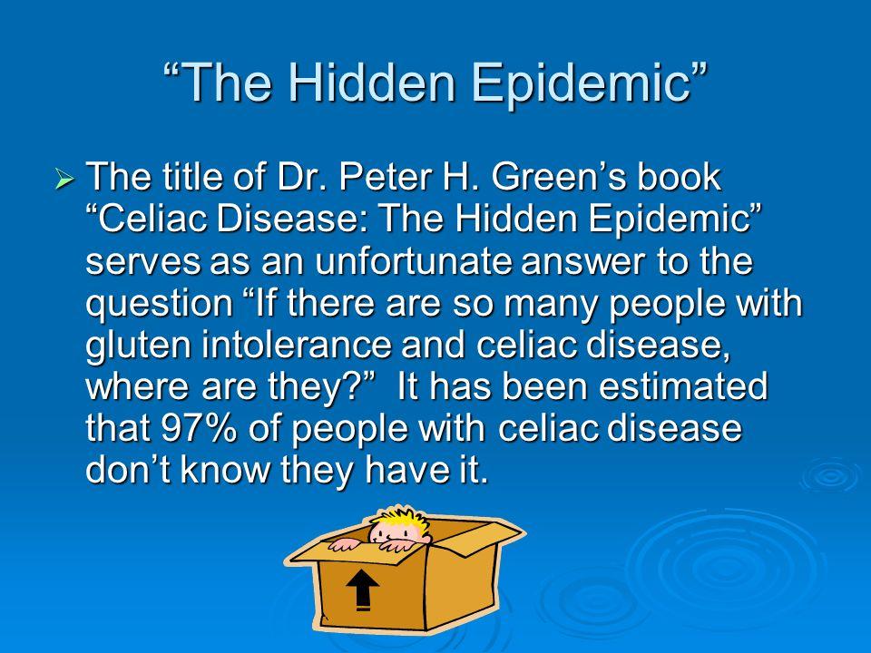 The Hidden Epidemic