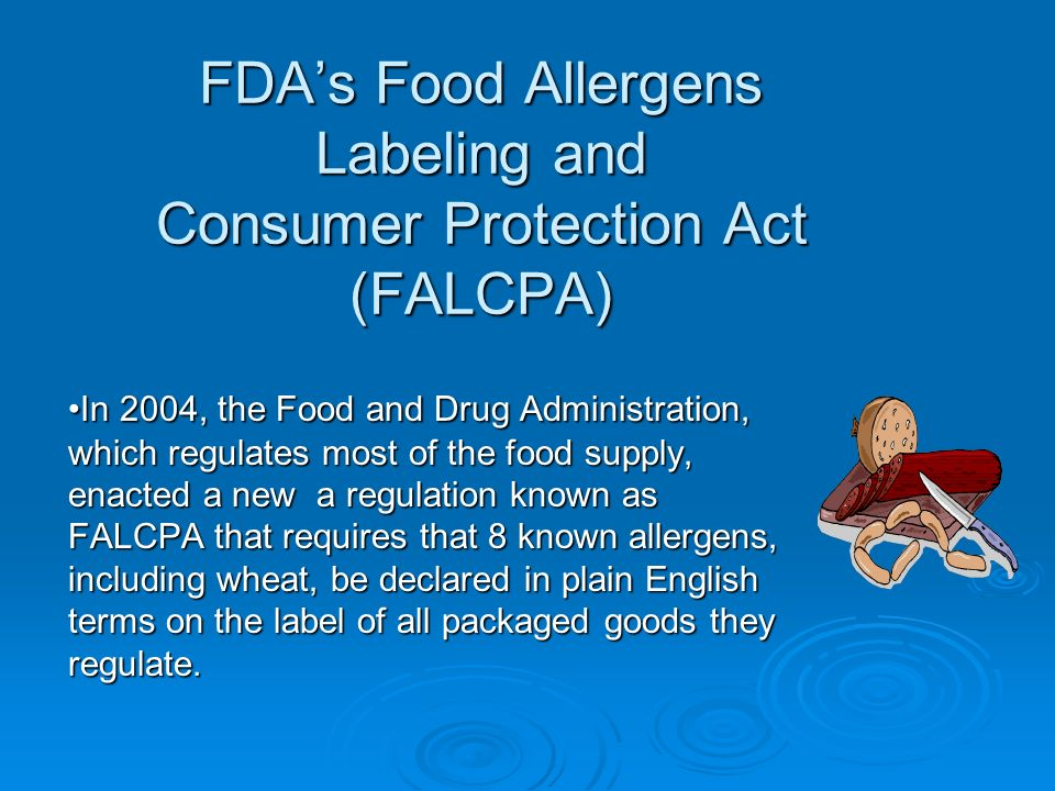 FDA's Food Allergens Labeling and Consumer Protection Act (FALCPA)