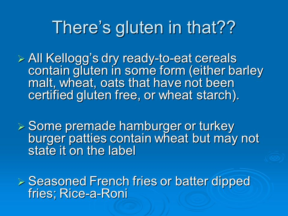 There's gluten in that