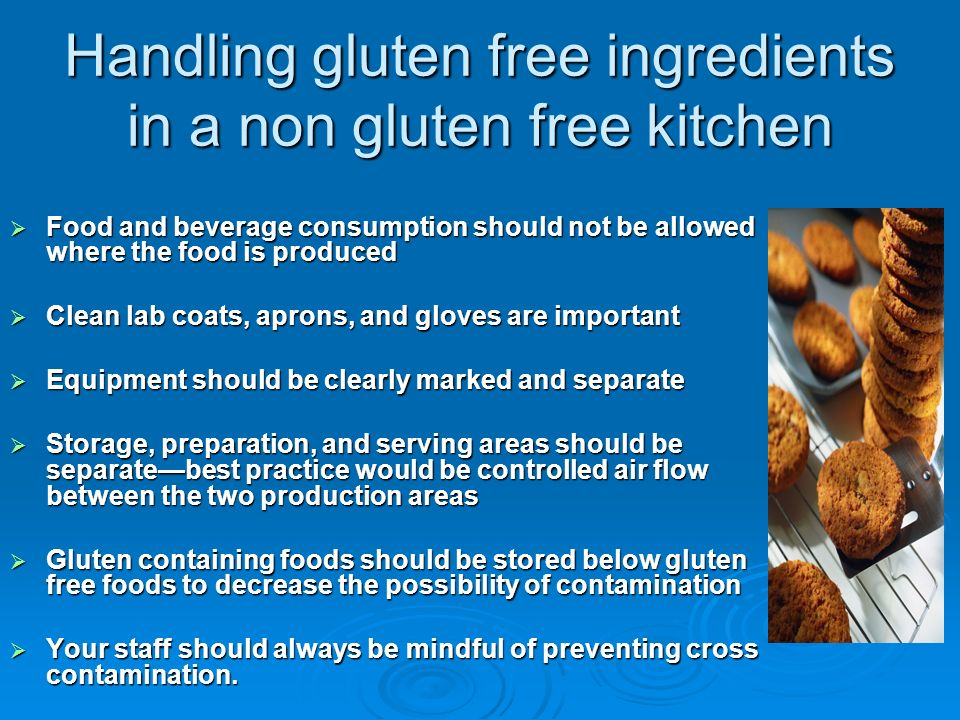 Handling gluten free ingredients in a non gluten free kitchen