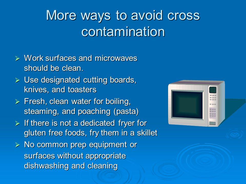More ways to avoid cross contamination