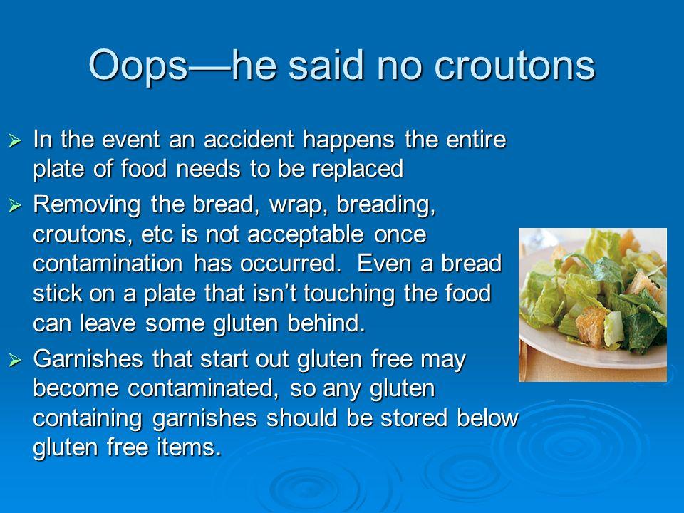 Oops—he said no croutons