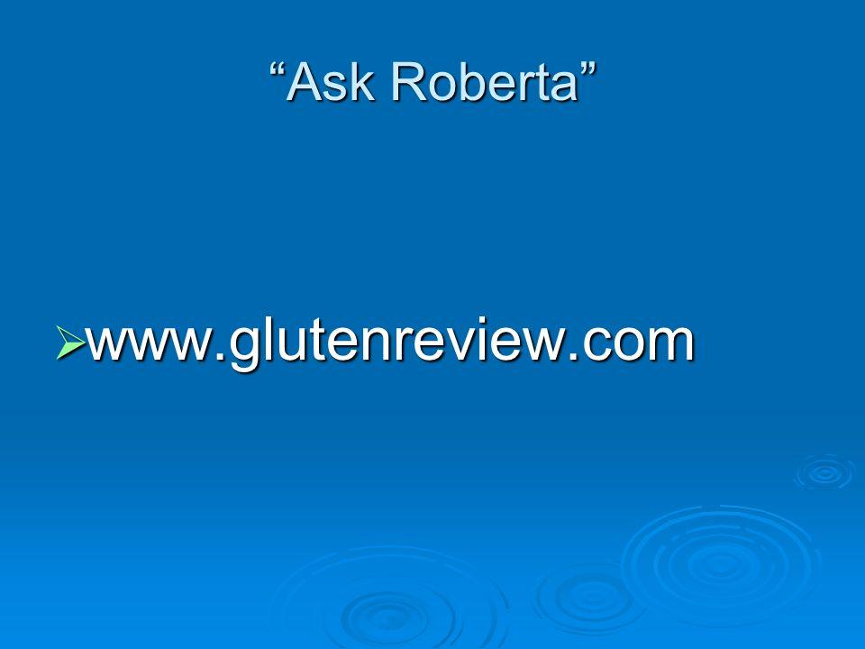 www.glutenreview.com Ask Roberta