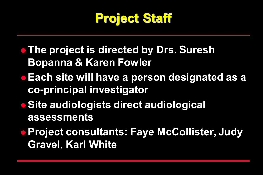 Project Staff The project is directed by Drs. Suresh Bopanna & Karen Fowler. Each site will have a person designated as a co-principal investigator.