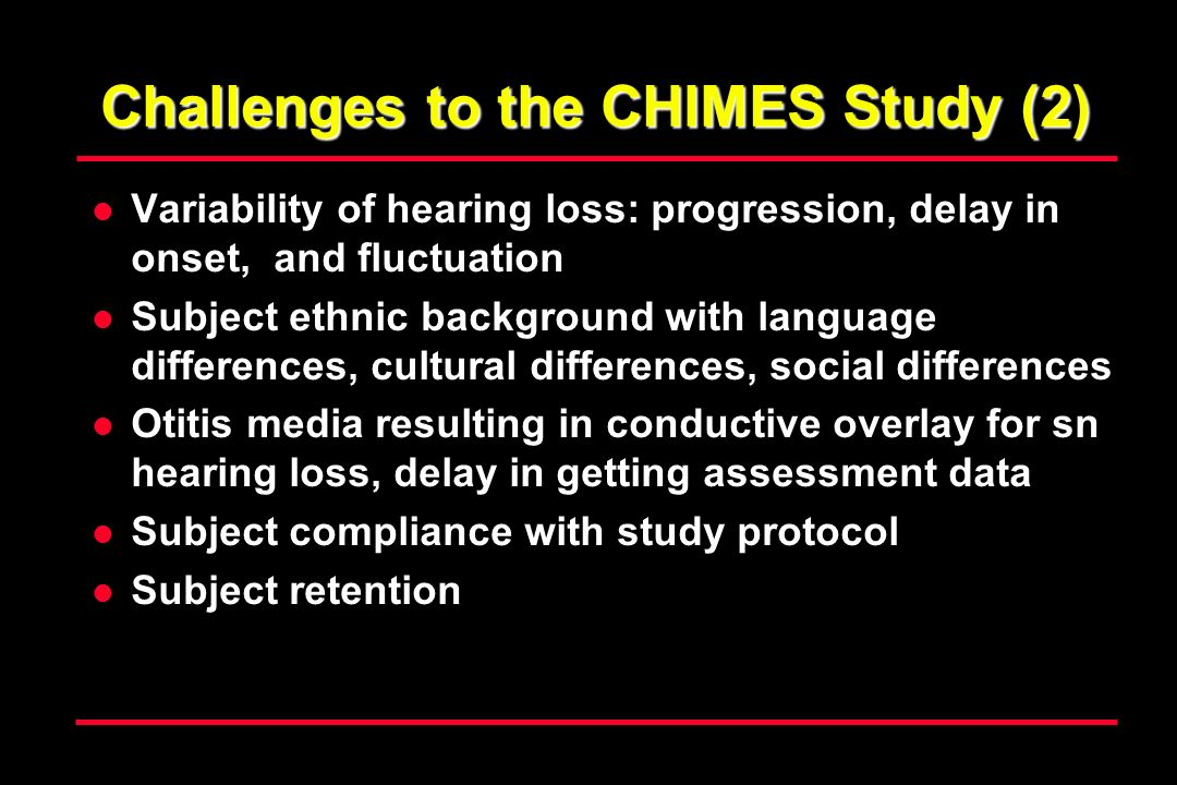 Challenges to the CHIMES Study (2)