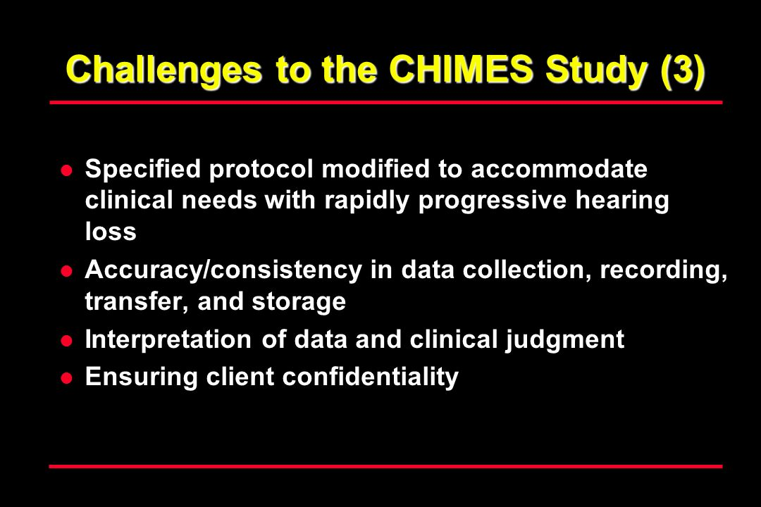 Challenges to the CHIMES Study (3)