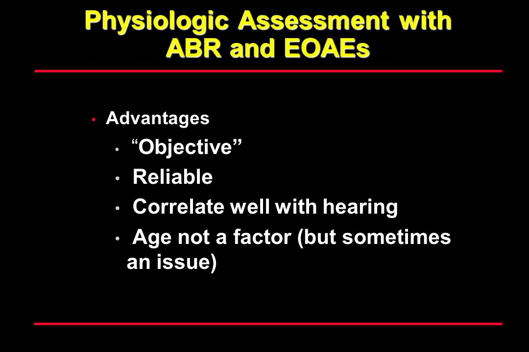 Physiologic Assessment with ABR and EOAEs