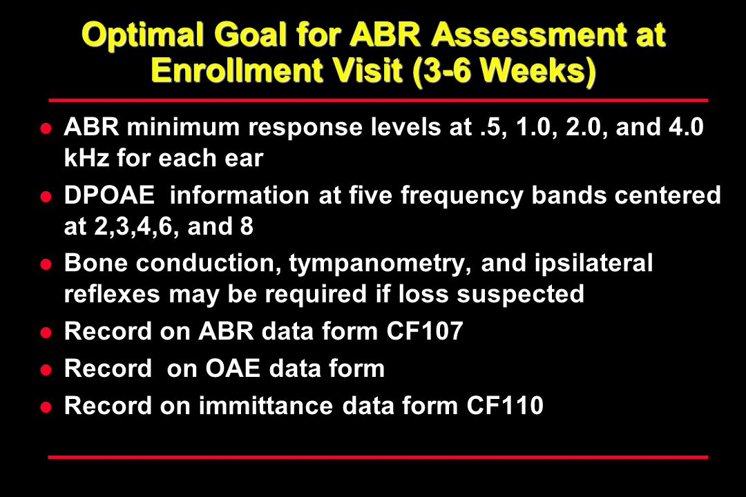 Optimal Goal for ABR Assessment at Enrollment Visit (3-6 Weeks)