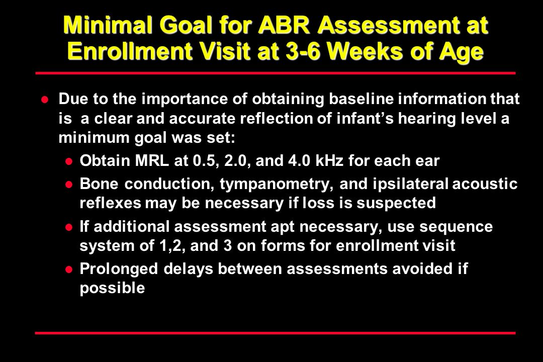 Minimal Goal for ABR Assessment at Enrollment Visit at 3-6 Weeks of Age