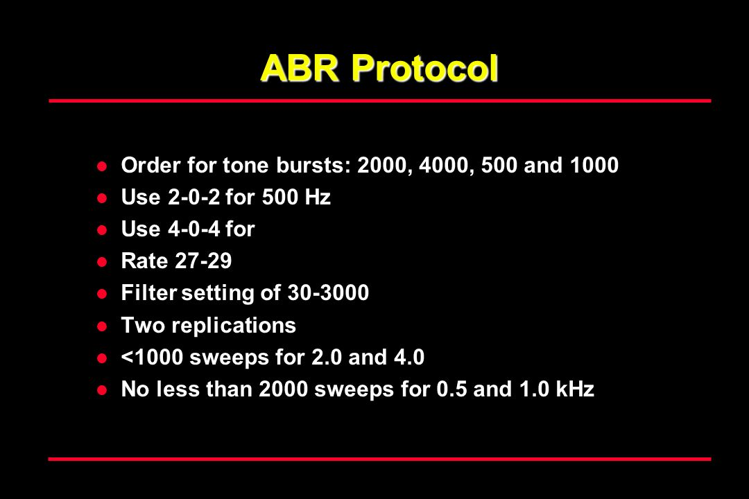 ABR Protocol Order for tone bursts: 2000, 4000, 500 and 1000