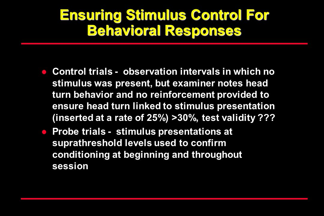 Ensuring Stimulus Control For Behavioral Responses