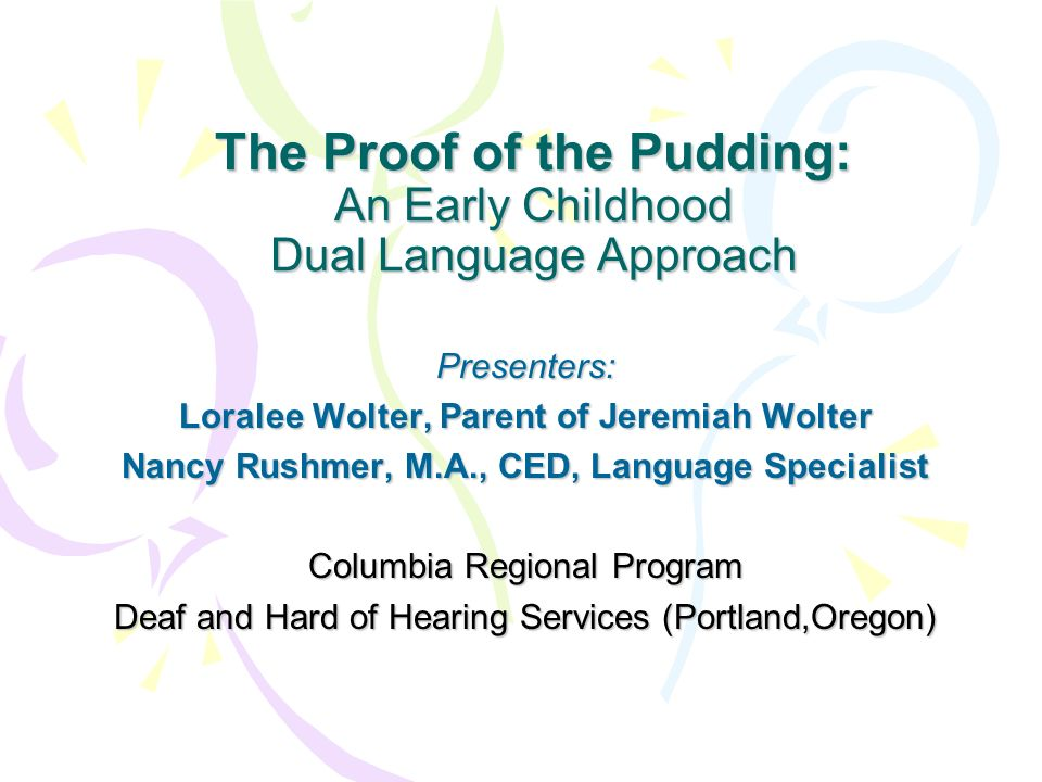 The Proof of the Pudding: An Early Childhood Dual Language Approach