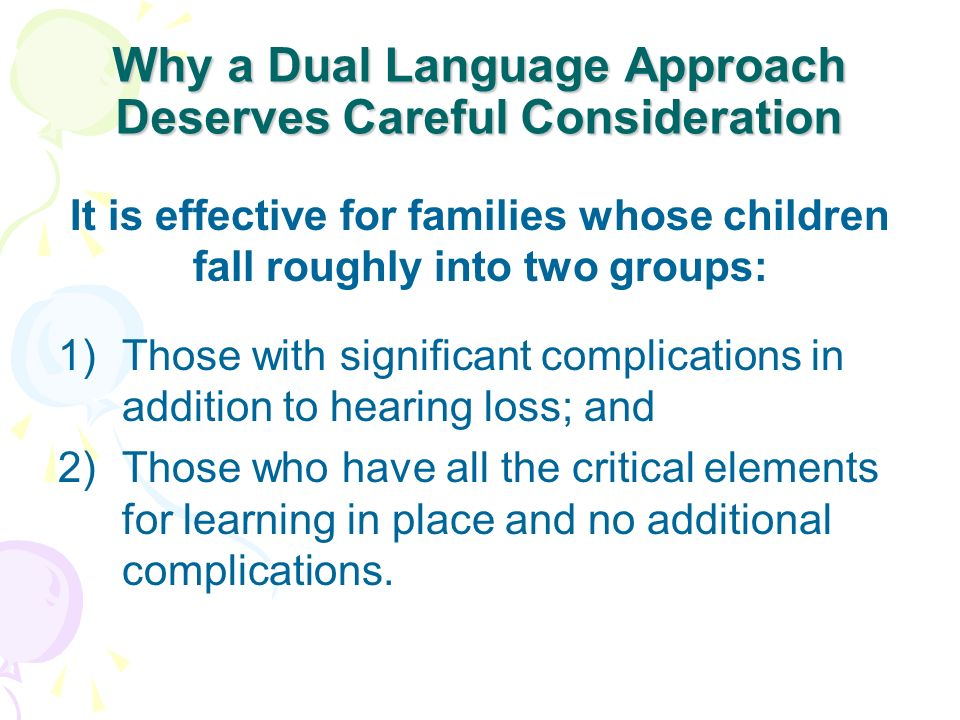 Why a Dual Language Approach Deserves Careful Consideration