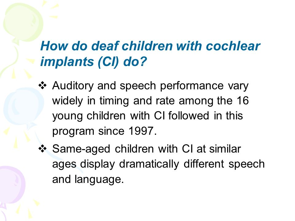 How do deaf children with cochlear implants (CI) do