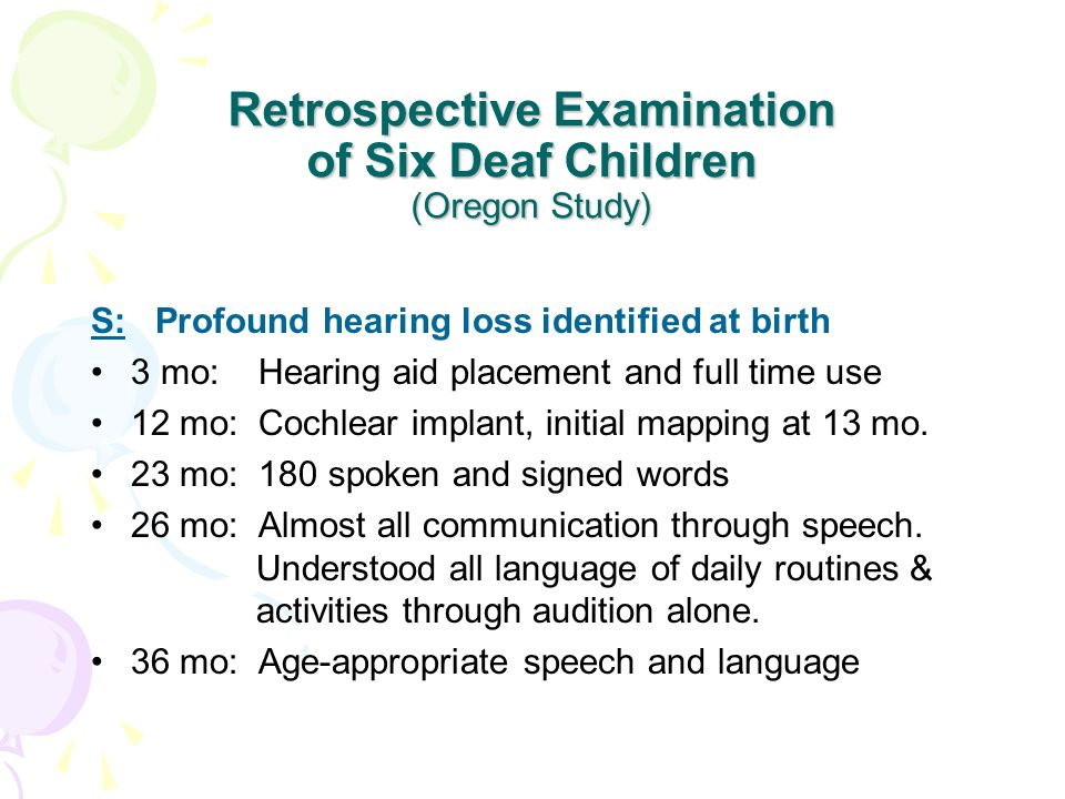 Retrospective Examination of Six Deaf Children (Oregon Study)