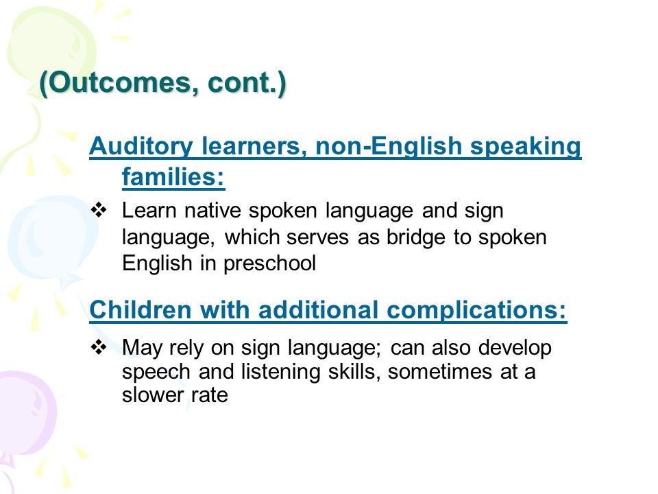 (Outcomes, cont.) Auditory learners, non-English speaking families: