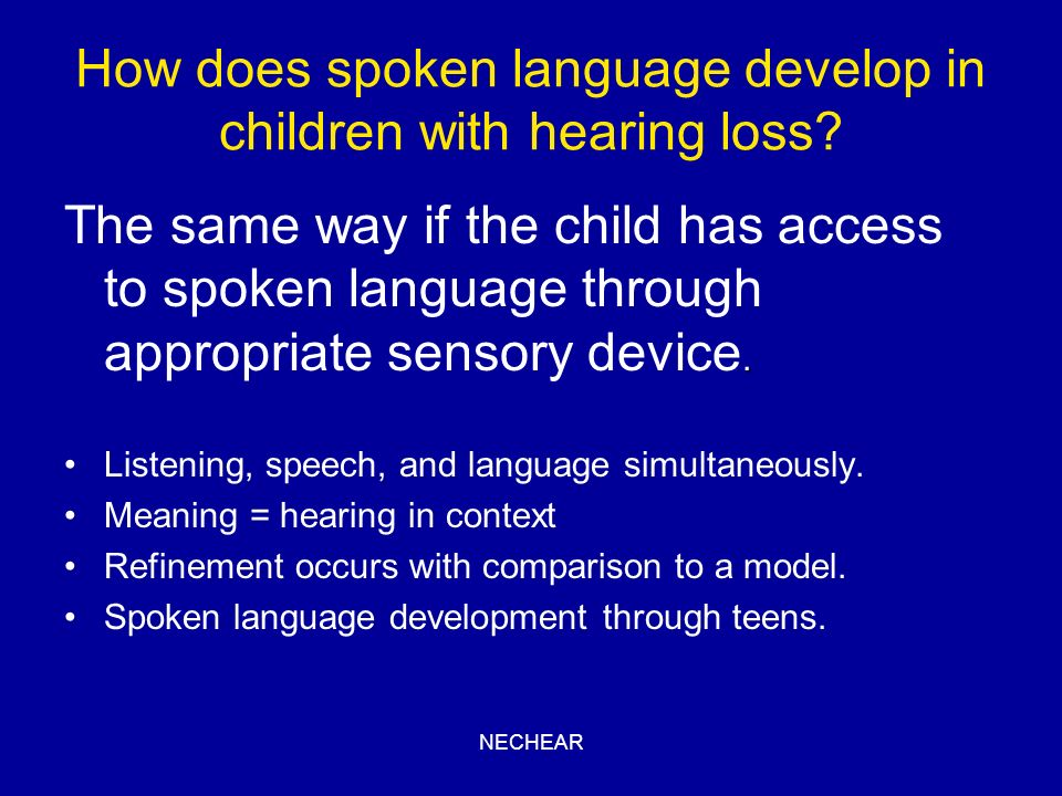 How does spoken language develop in children with hearing loss