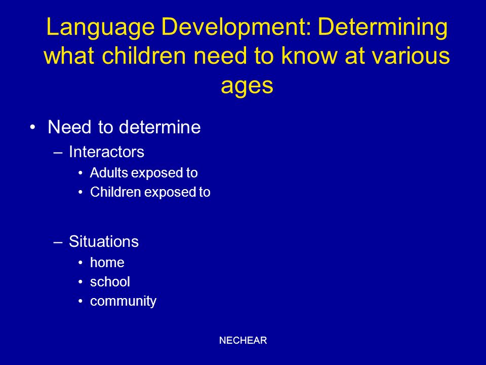 Language Development: Determining what children need to know at various ages