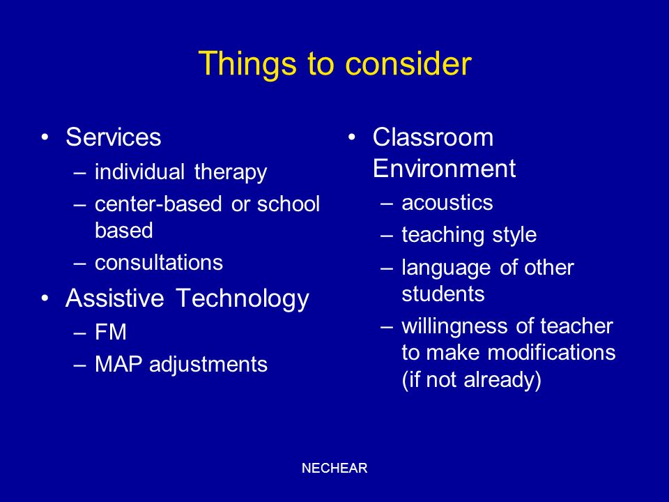 Things to consider Services Assistive Technology Classroom Environment
