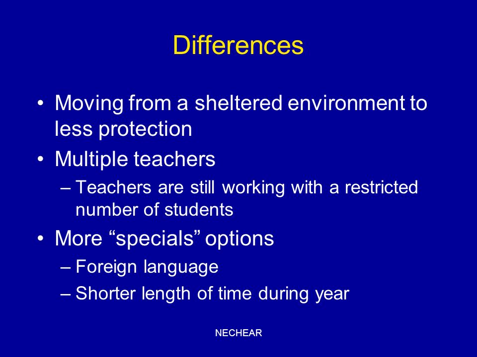 Differences Moving from a sheltered environment to less protection